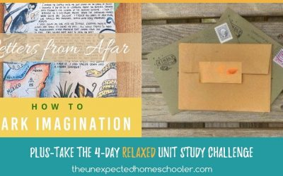 Letters from Afar-How to Spark Imagination in Your Homeschool