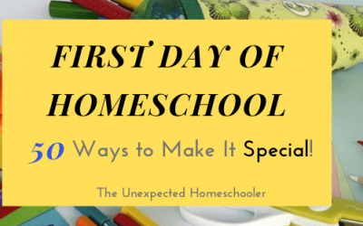First Day of Homeschool- 50 Ways to Make it Special!