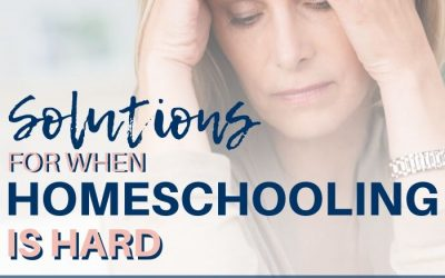 When Homeschooling is Hard- What Do You Do?
