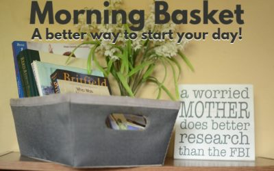 Morning Basket- A Better Way to Start Your Day